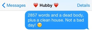 2857 words and a dead body, plus a clean house. Not a bad day! 😉
